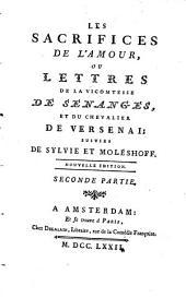 Les sacrifices de l'amour, ou Lettres de la vicomtesse de Senanges, et du chevalier de Versenai, suivies de Sylvie et Moléshoff: Volume2