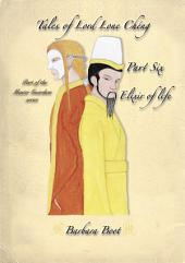 Tales of Lord Lone Chéng Part Six Elixir of life: Part of the Master Guardian series