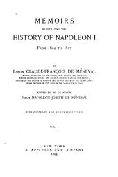 Memoirs Illustrating the History of Napoleon I from 1802 to 1815: Volume 1