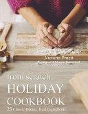 From Scratch Holiday Cookbook - Featuring Einkorn Flour