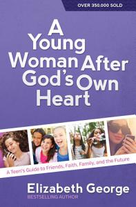 A Young Woman After God s Own Heart Book