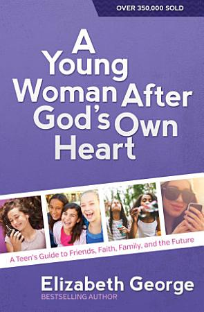 A Young Woman After God s Own Heart PDF
