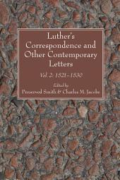 Luther's Correspondence and Other Contemporary Letters: Vol. 2: 1521-1530