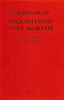 Calendar of Inquisitions Post Mortem and Other Analogous Documents Preserved in the Public Record Office  21 to 25 Henry VI  1442 1447  PDF