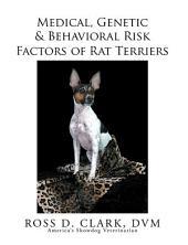 Medical, Genetic & Behavioral Risk Factors of Rat Terriers