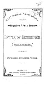 Centennial Anniversary of the Independence of the State of Vermont and the Battle of Bennington: August 15 and 16, 1877
