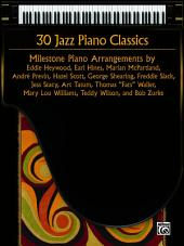 30 Jazz Piano Classics: Advanced Milestone Piano Arrangements