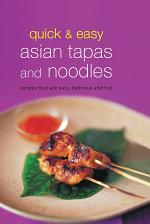 Quick & Easy Asian Tapas and Noodles
