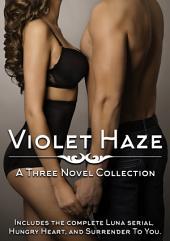 Violet Haze: A Three Novel Collection