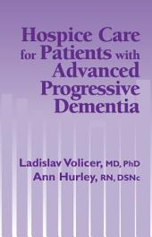 Hospice Care for Patients with Advanced Progressive Dementia