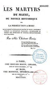 Les martyrs du Maine ou notice historique sur la persécution à mort que le clergé catholique du diocèse du Mans a soufferte pendant la Révolution française