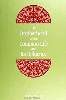Brotherhood of the Common Life and Its Influence  The Book