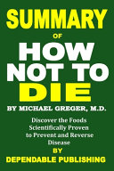 Summary of How Not to Die by Michael Greger M D  PDF
