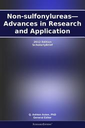 Non-sulfonylureas—Advances in Research and Application: 2012 Edition: ScholarlyBrief