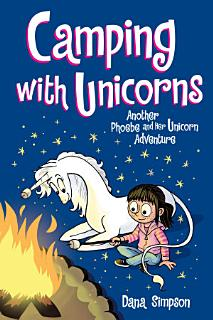 Camping with Unicorns  Phoebe and Her Unicorn Series Book 11  Book