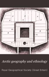 Arctic Geography and Ethnology: A Selection of Papers on Arctic Geography and Ethnology