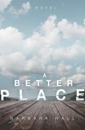 A Better Place: A Novel