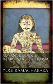 Advanced Course in Oriental Occultism