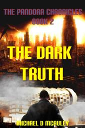 The Dark Truth: The Pandora Chronicles Book 2
