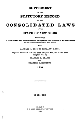 The Consolidated Laws of the State of New York: Prepared Pursuant to Laws 1904, Chapter 664, by the Board of Statutory Consolidation, Passed at the One Hundred and Thirty-second Session of the Legislature Begun January 6, 1909, and Ended April 30, 1909, in the City of Albany as Amended by the Legislature of 1909, Together with the Public Service Commissions Law and the Railroad Law, and Published by the State Under the Supervision of the Board Pursuan to Laws 1909, Volume 4