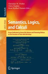 Semantics, Logics, and Calculi: Essays Dedicated to Hanne Riis Nielson and Flemming Nielson on the Occasion of Their 60th Birthdays
