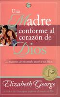 Una Madre conforme al coraz  n de Dios PDF