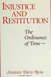 Injustice and Restitution: The Ordinance of Time