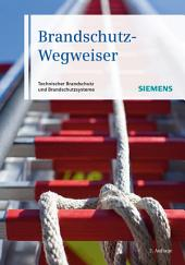 Brandschutz-Wegweiser: Technischer Brandschutzund Brandschutzsysteme, Ausgabe 2