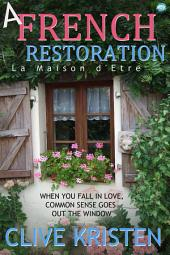 A French Restoration: La Maison d'Etre