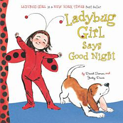 Ladybug Girl Says Good Night Book PDF