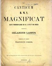 Canticum B. M. V.: magnificat 8 tonorum ad 4, 5, 7 et 8 voces