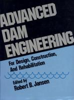 Advanced Dam Engineering for Design  Construction  and Rehabilitation PDF