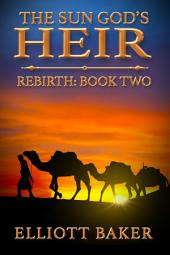 The Sun God's Heir: Rebirth (Book Two)