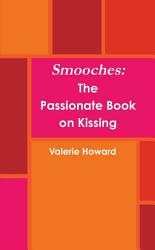 Smooches The Book On Passion And Kissing Book PDF