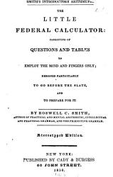 The Little Federal Calculator Consisting Of Questions And Tables To Employ The Mind And Fingers Only Book PDF
