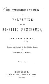 The Comparative Geography of Palestine and the Sinaitic Peninsula: Volume 3