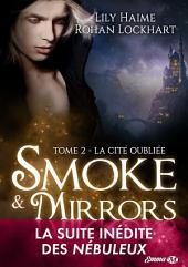 La Cité oubliée: Smoke and Mirrors, Volume2