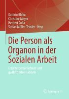 Die Person als Organon in der Sozialen Arbeit PDF