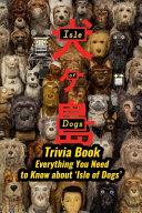 Isle of Dogs Trivia Book PDF