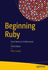 Beginning Ruby: From Novice to Professional, Edition 3