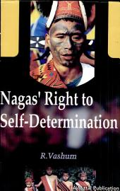 Nagas' Rights to Self Determination: An Anthropological-historical Perspective