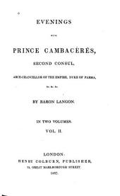 Evenings with Prince Cambacérès, Second Consul, Archchancellor of the Empire ...