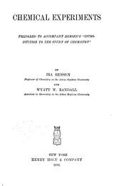 """Chemical Experiments: Prepared to Accompany Remsen's """"Introduction to the Study of Chemistry"""""""