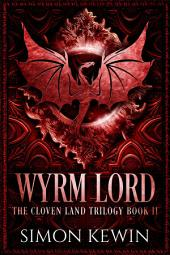 Wyrm Lord: The Cloven Land Trilogy, Book 2