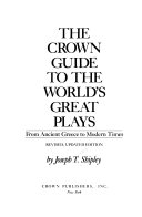 Download The Crown Guide to the World s Great Plays  from Ancient Greece to Modern Times Book