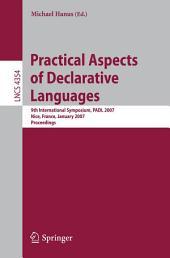 Practical Aspects of Declarative Languages: 9th International Symposium, PADL 2007, Nice, France, January 14-15, 2007, Proceedings