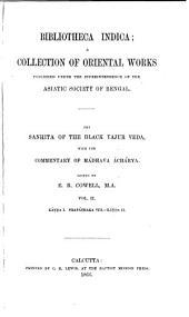 The Sanhitá of the Black Yajur Veda: with the commentary of Mádhava Áchárya, Volume 2