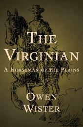 The Virginian: A Horseman of the Plains