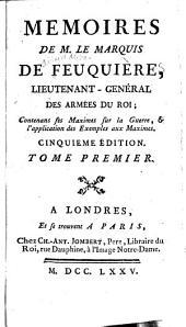 Mémoires de M. le marquis de Feuquière ...: contenans ses maximes sur la guerre, & l'application des exemples aux maximes, Volume1