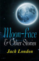 Moon-Face and Other Stories Illustrated